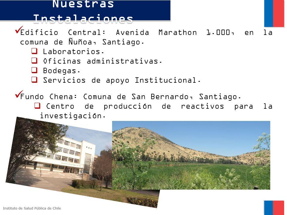 Nuestras Instalaciones Edificio Central: Avenida Marathon 1.000, en la comuna de Ñuñoa, Santiago. Laboratorios. Oficinas administrativas. Bodegas. Ser