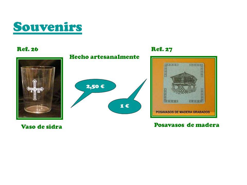 Souvenirs Ref. 26Ref. 27 Vaso de sidra Posavasos de madera 2,50 1 Hecho artesanalmente