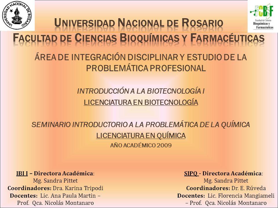 ÁREA DE INTEGRACIÓN DISCIPLINAR Y ESTUDIO DE LA PROBLEMÁTICA PROFESIONAL INTRODUCCIÓN A LA BIOTECNOLOGÍA I LICENCIATURA EN BIOTECNOLOGÍA SEMINARIO INT