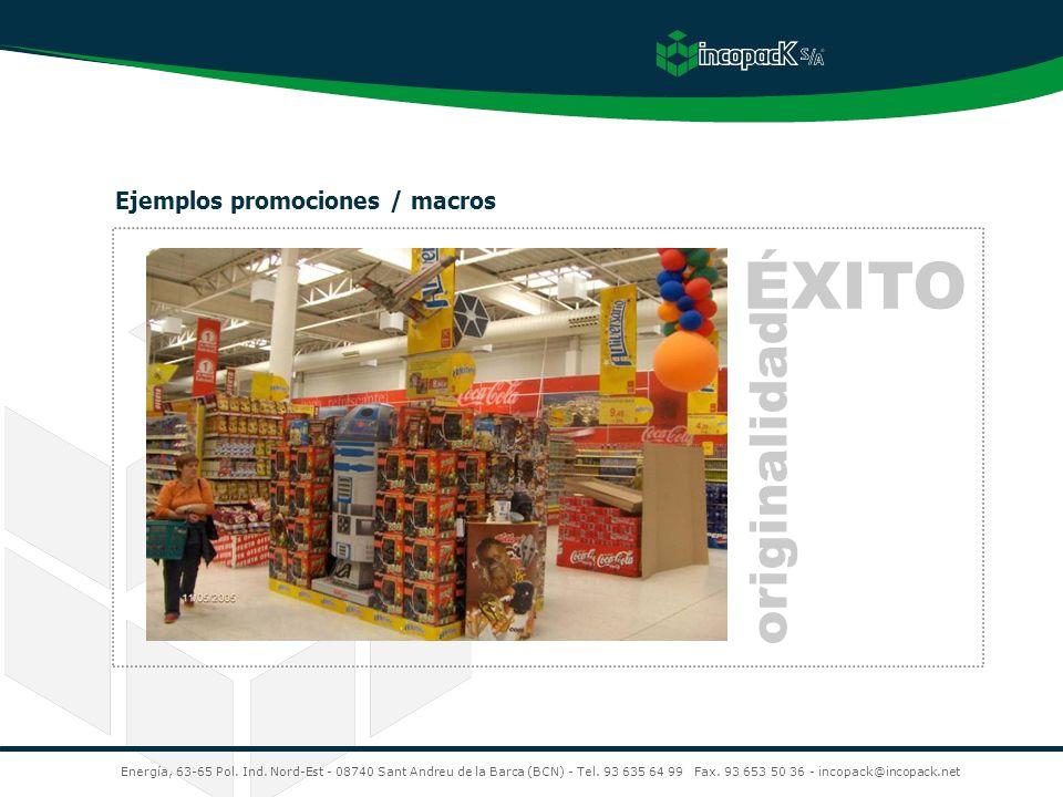 Energía, 63-65 Pol. Ind. Nord-Est - 08740 Sant Andreu de la Barca (BCN) - Tel. 93 635 64 99 Fax. 93 653 50 36 - incopack@incopack.net Ejemplos promoci
