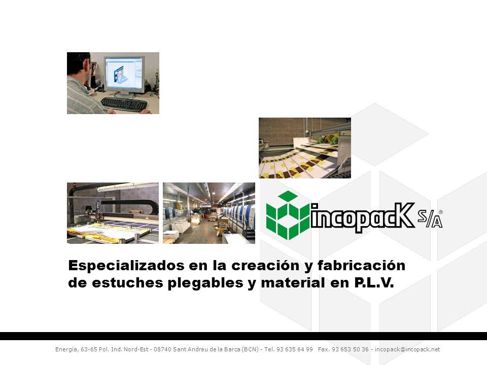 Especializados en la creación y fabricación de estuches plegables y material en P.L.V. Energía, 63-65 Pol. Ind. Nord-Est - 08740 Sant Andreu de la Bar