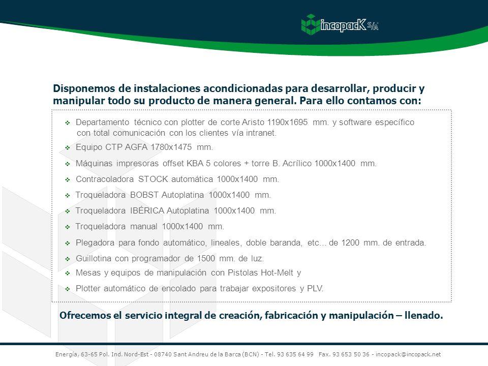 Departamento técnico con plotter de corte Aristo 1190x1695 mm. y software específico con total comunicación con los clientes vía intranet. Equipo CTP