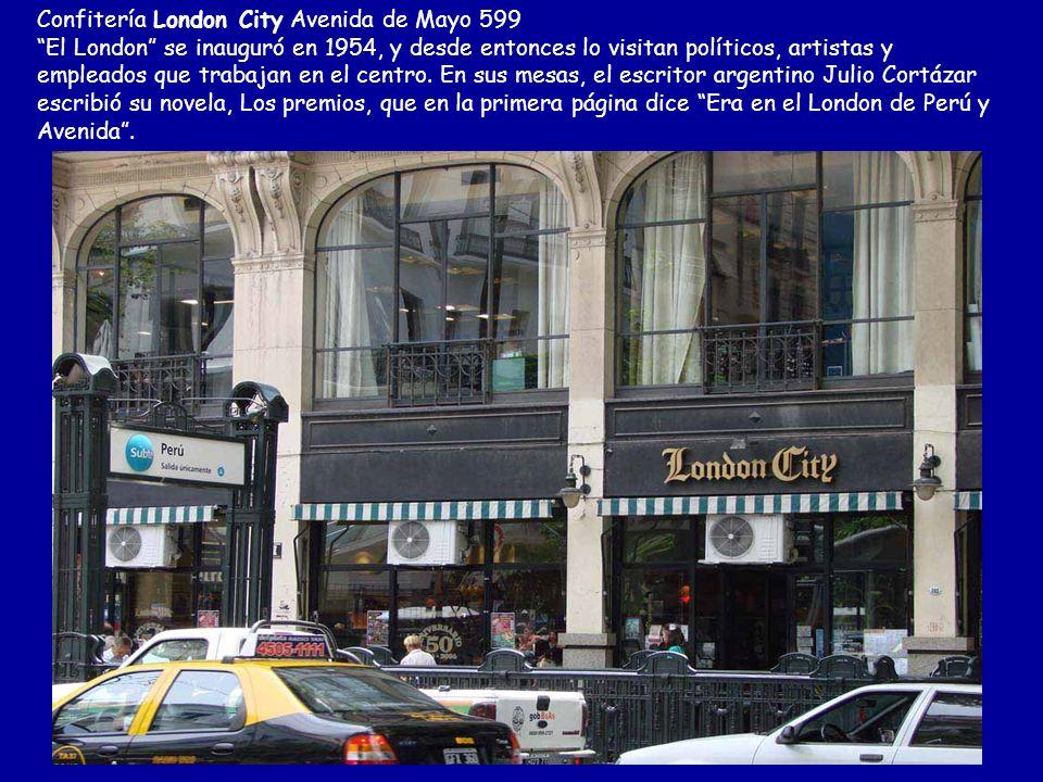 Confitería London City Avenida de Mayo 599 El London se inauguró en 1954, y desde entonces lo visitan políticos, artistas y empleados que trabajan en el centro.