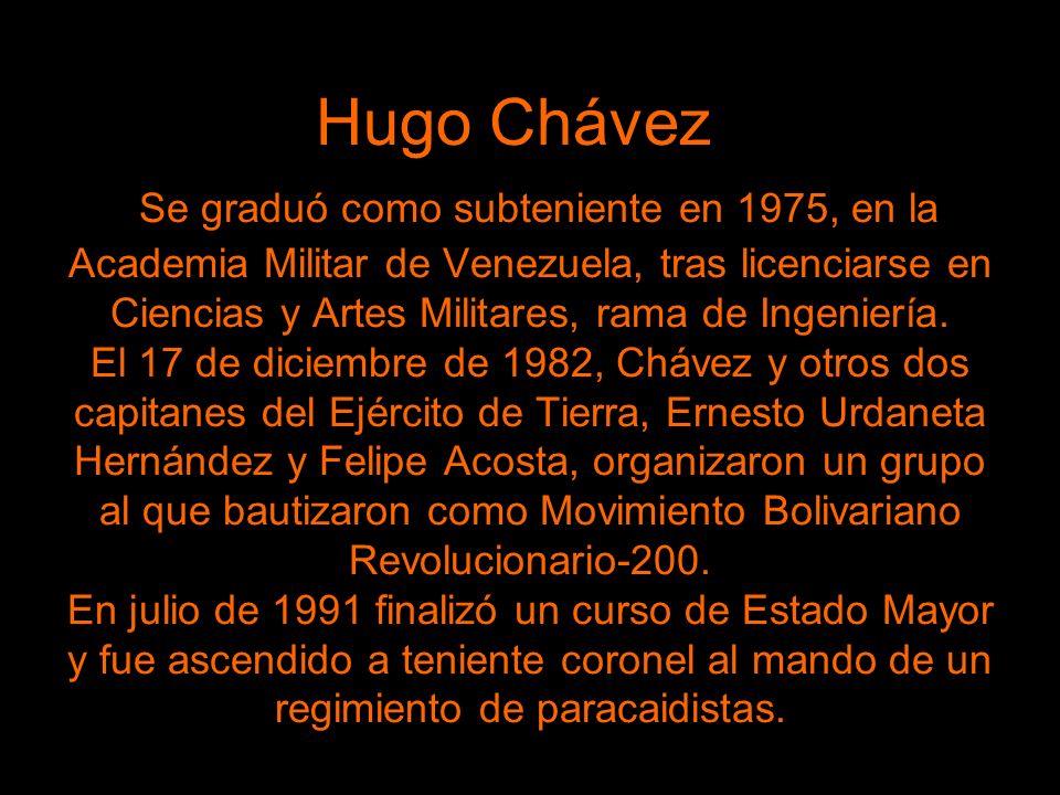 Hugo Chávez Se graduó como subteniente en 1975, en la Academia Militar de Venezuela, tras licenciarse en Ciencias y Artes Militares, rama de Ingeniería.