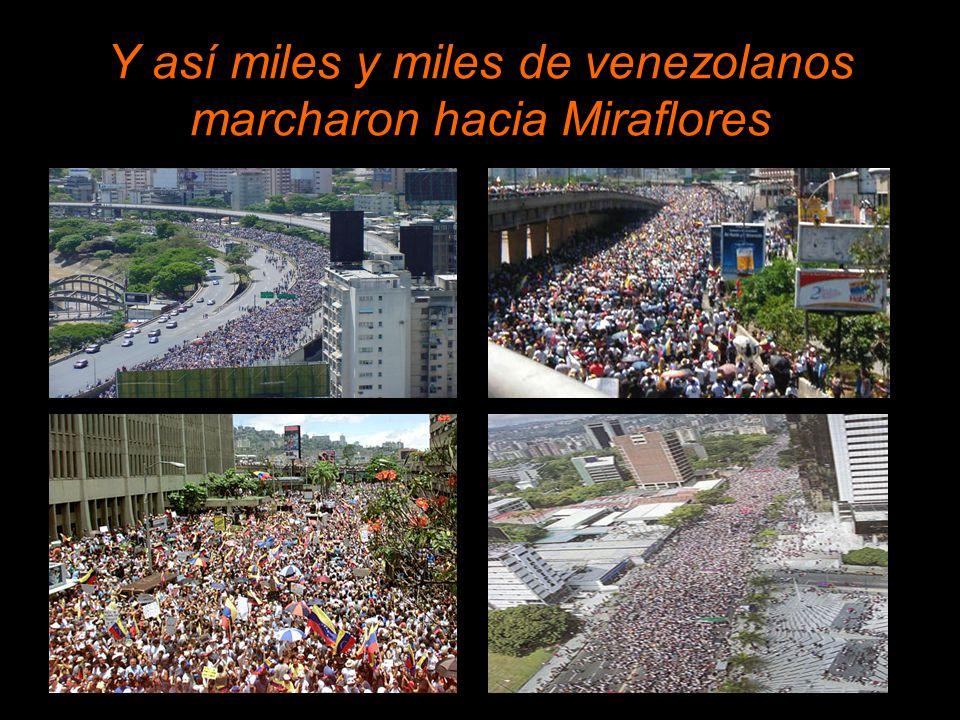 Y así miles y miles de venezolanos marcharon hacia Miraflores