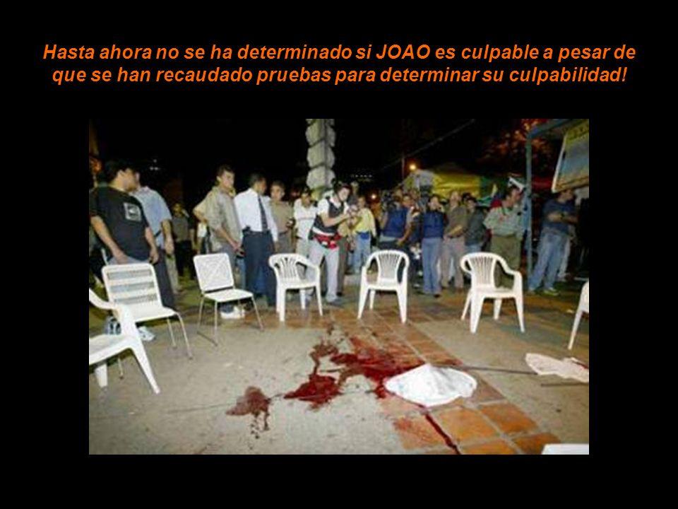 Hasta ahora no se ha determinado si JOAO es culpable a pesar de que se han recaudado pruebas para determinar su culpabilidad!