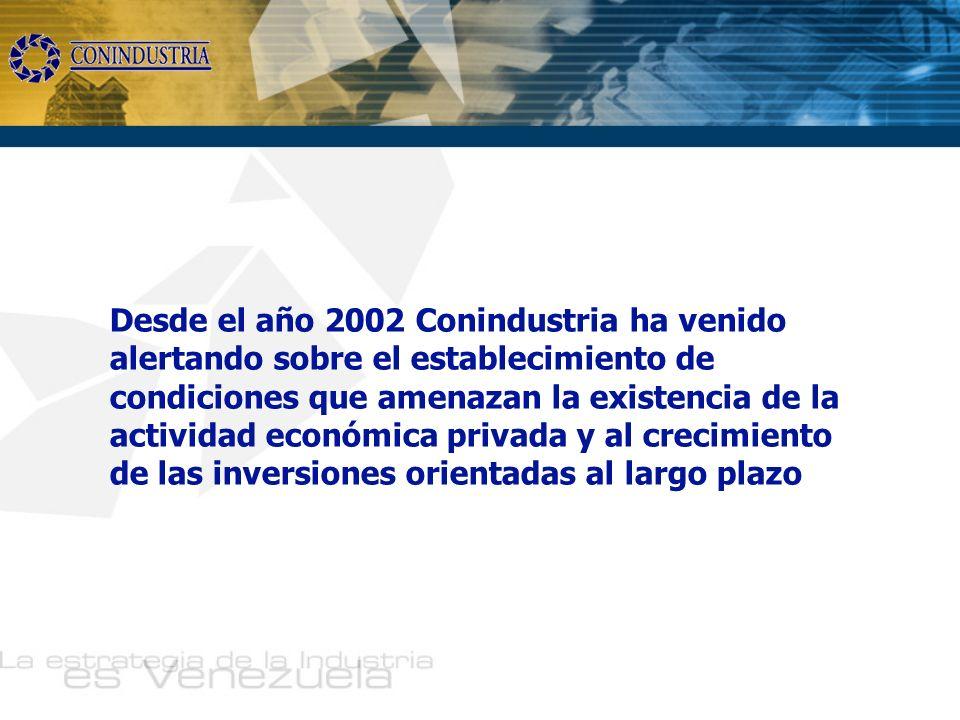 Desde el año 2002 Conindustria ha venido alertando sobre el establecimiento de condiciones que amenazan la existencia de la actividad económica privad