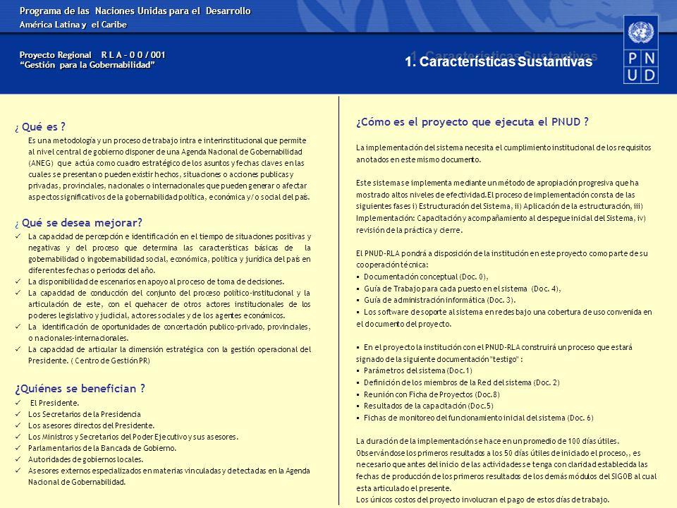 Programa de las Naciones Unidas para el Desarrollo América Latina y el Caribe Proyecto Regional R L A – 0 0 / 001 Gestión para la Gobernabilidad ¿ Qué es .