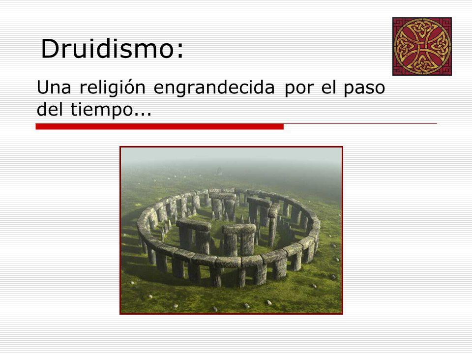 Druidismo: Una religión engrandecida por el paso del tiempo...