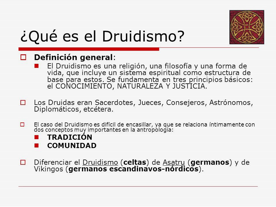 ¿Qué es el Druidismo? Definición general: El Druidismo es una religión, una filosofía y una forma de vida, que incluye un sistema espiritual como estr
