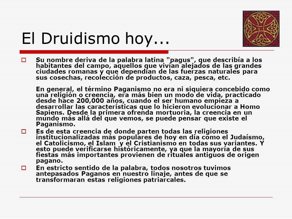El Druidismo hoy... Su nombre deriva de la palabra latina
