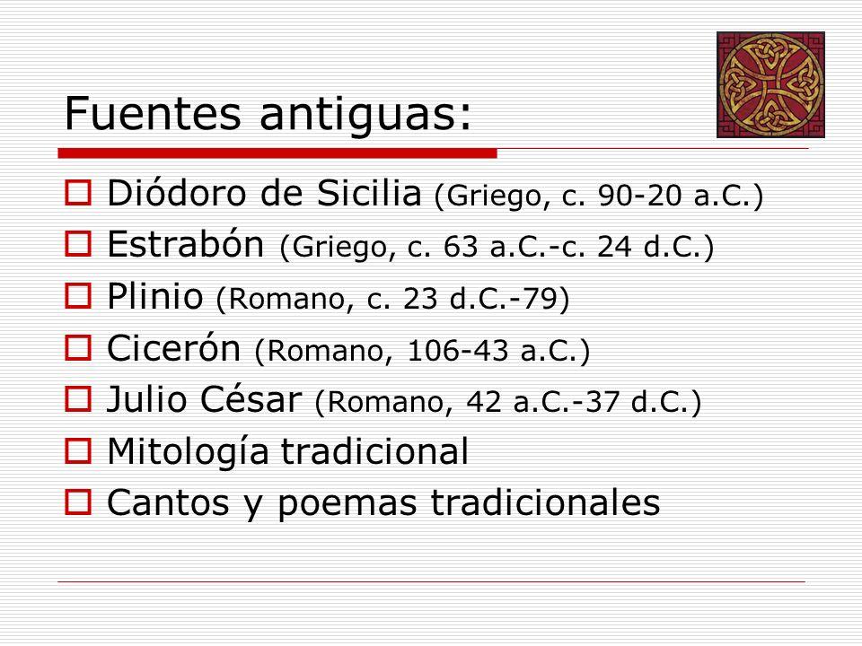 Fuentes antiguas: Diódoro de Sicilia (Griego, c.90-20 a.C.) Estrabón (Griego, c.