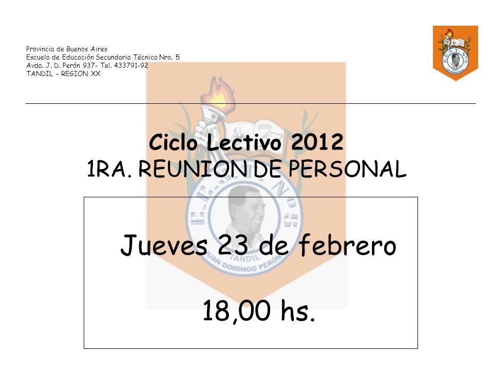 Provincia de Buenos Aires Escuela de Educación Secundaria Técnica Nro. 5 Avda. J. D. Perón 937- Tel. 433791-92 TANDIL – REGION XX Jueves 23 de febrero
