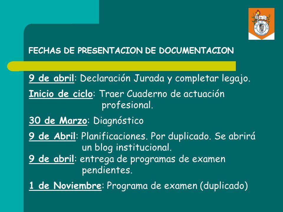 FECHAS DE PRESENTACION DE DOCUMENTACION 9 de abril: Declaración Jurada y completar legajo. Inicio de ciclo: Traer Cuaderno de actuación profesional. 3