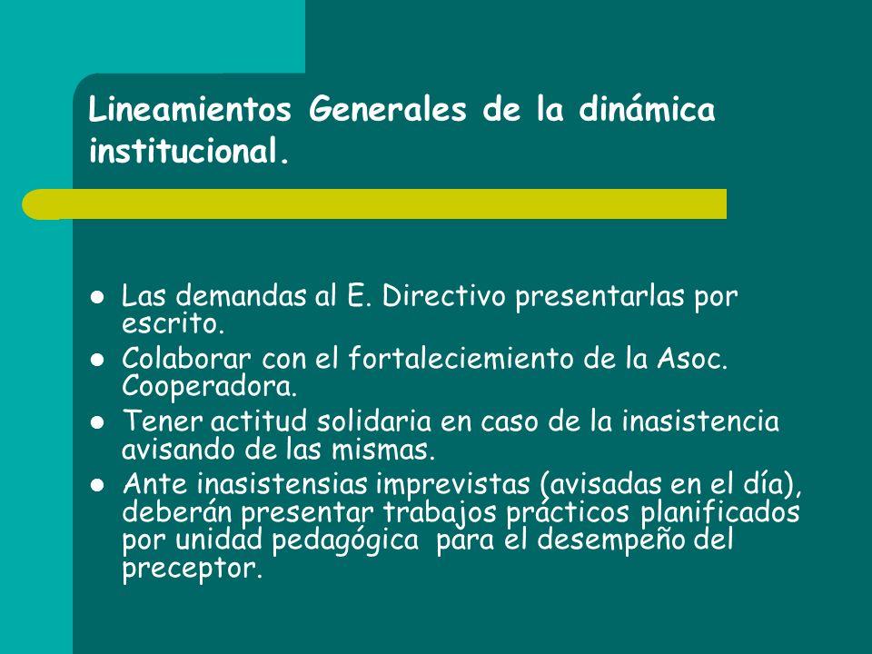 Lineamientos Generales de la dinámica institucional. Las demandas al E. Directivo presentarlas por escrito. Colaborar con el fortaleciemiento de la As