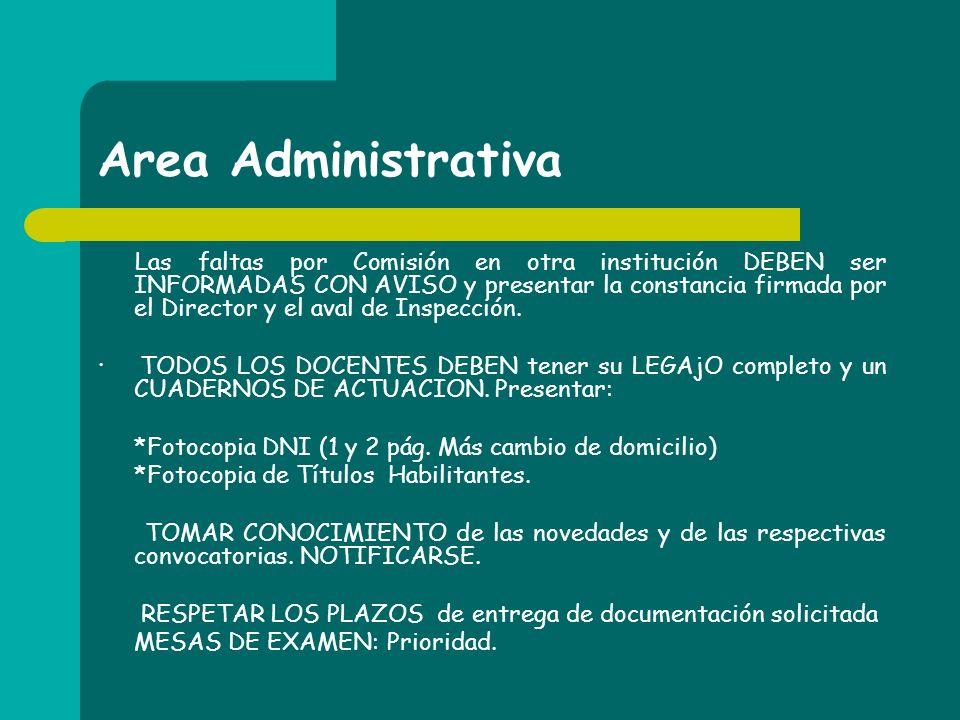 Area Administrativa Las faltas por Comisión en otra institución DEBEN ser INFORMADAS CON AVISO y presentar la constancia firmada por el Director y el