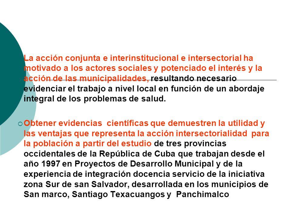 La acción conjunta e interinstitucional e intersectorial ha motivado a los actores sociales y potenciado el interés y la acción de las municipalidades