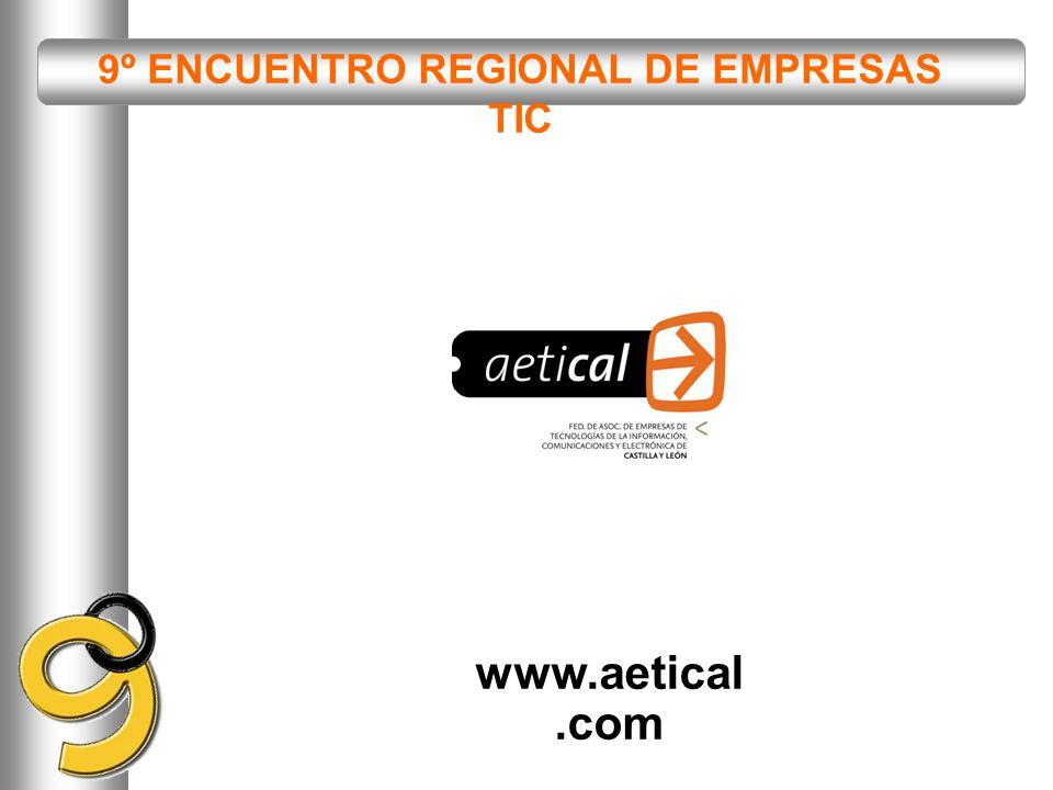 9º ENCUENTRO REGIONAL DE EMPRESAS TIC www.aetical.com
