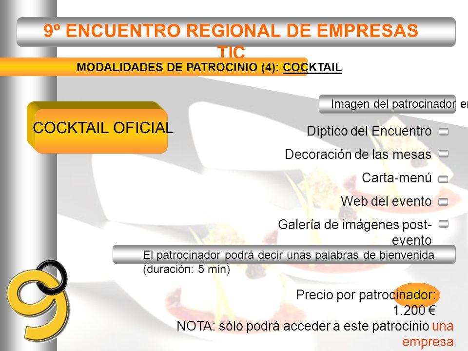 9º ENCUENTRO REGIONAL DE EMPRESAS TIC MODALIDADES DE PATROCINIO (4): COCKTAIL NOTA: sólo podrá acceder a este patrocinio una empresa Díptico del Encue
