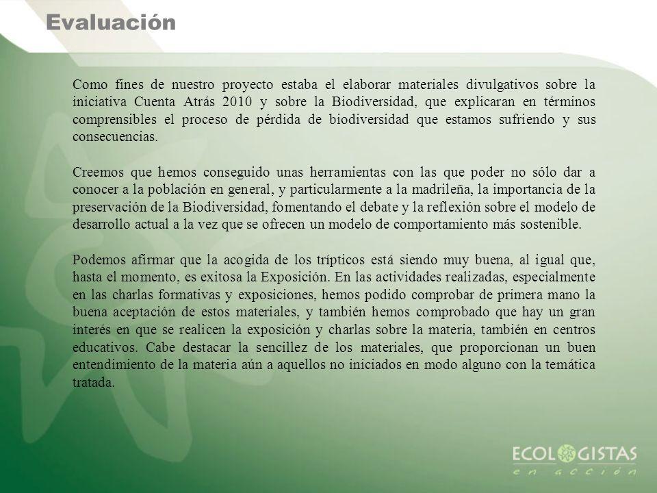 Evaluación Como fines de nuestro proyecto estaba el elaborar materiales divulgativos sobre la iniciativa Cuenta Atrás 2010 y sobre la Biodiversidad, q