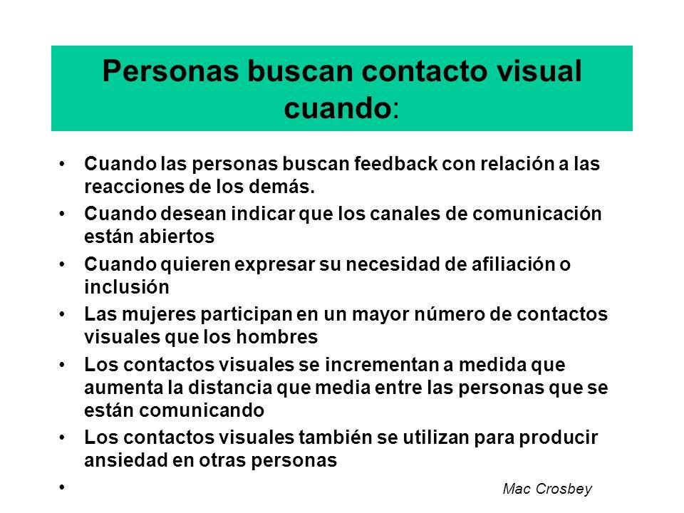 Personas buscan contacto visual cuando: Cuando las personas buscan feedback con relación a las reacciones de los demás. Cuando desean indicar que los