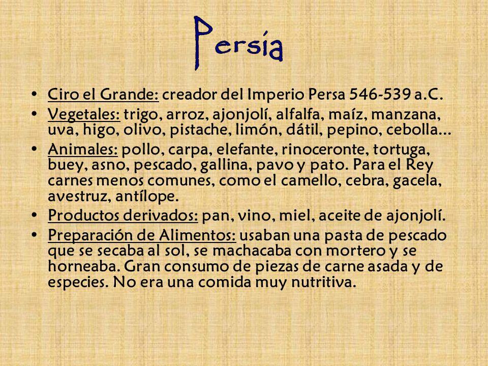 Ciro el Grande: creador del Imperio Persa 546-539 a.C. Vegetales: trigo, arroz, ajonjolí, alfalfa, maíz, manzana, uva, higo, olivo, pistache, limón, d