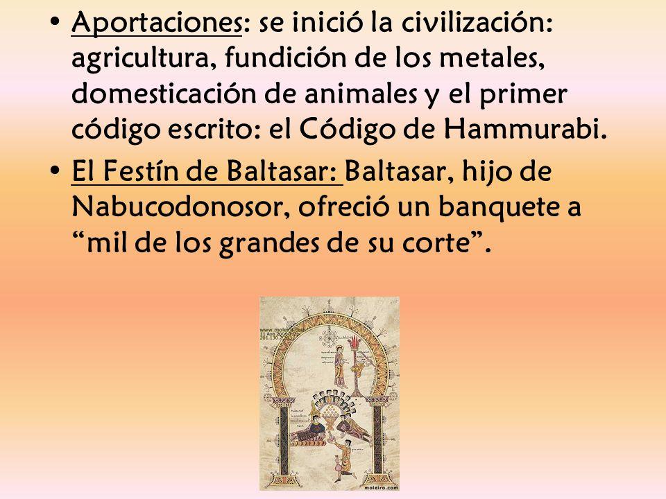 Aportaciones: se inició la civilización: agricultura, fundición de los metales, domesticación de animales y el primer código escrito: el Código de Ham