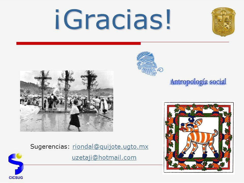 ¡Gracias! Sugerencias: riondal@quijote.ugto.mxriondal@quijote.ugto.mx uzetaji@hotmail.com