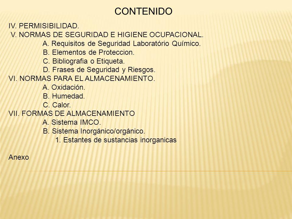 CONTENIDO IV. PERMISIBILIDAD. V. NORMAS DE SEGURIDAD E HIGIENE OCUPACIONAL. A. Requisitos de Seguridad Laboratório Químico. B. Elementos de Proteccion