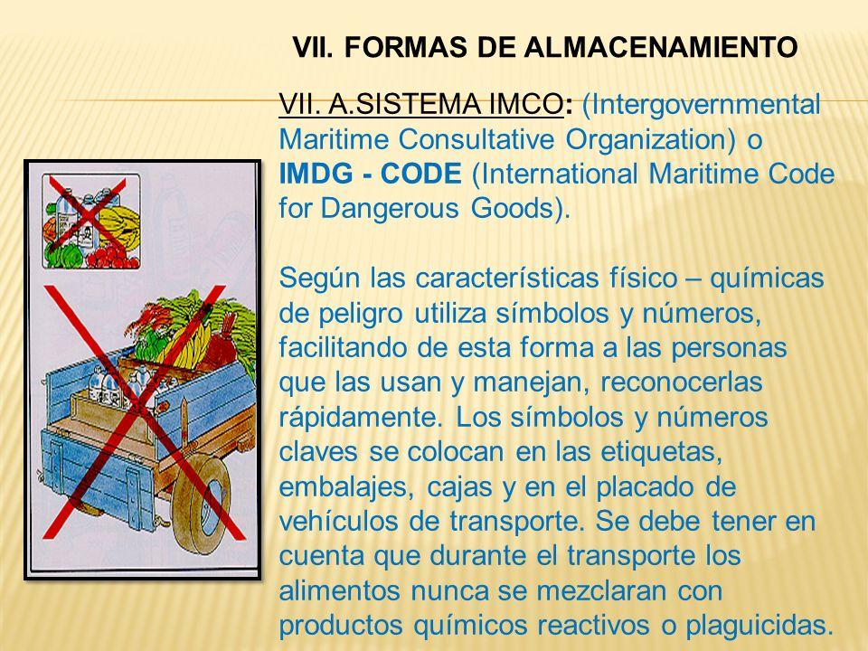 VII. A.SISTEMA IMCO: (Intergovernmental Maritime Consultative Organization) o IMDG - CODE (International Maritime Code for Dangerous Goods). Según las