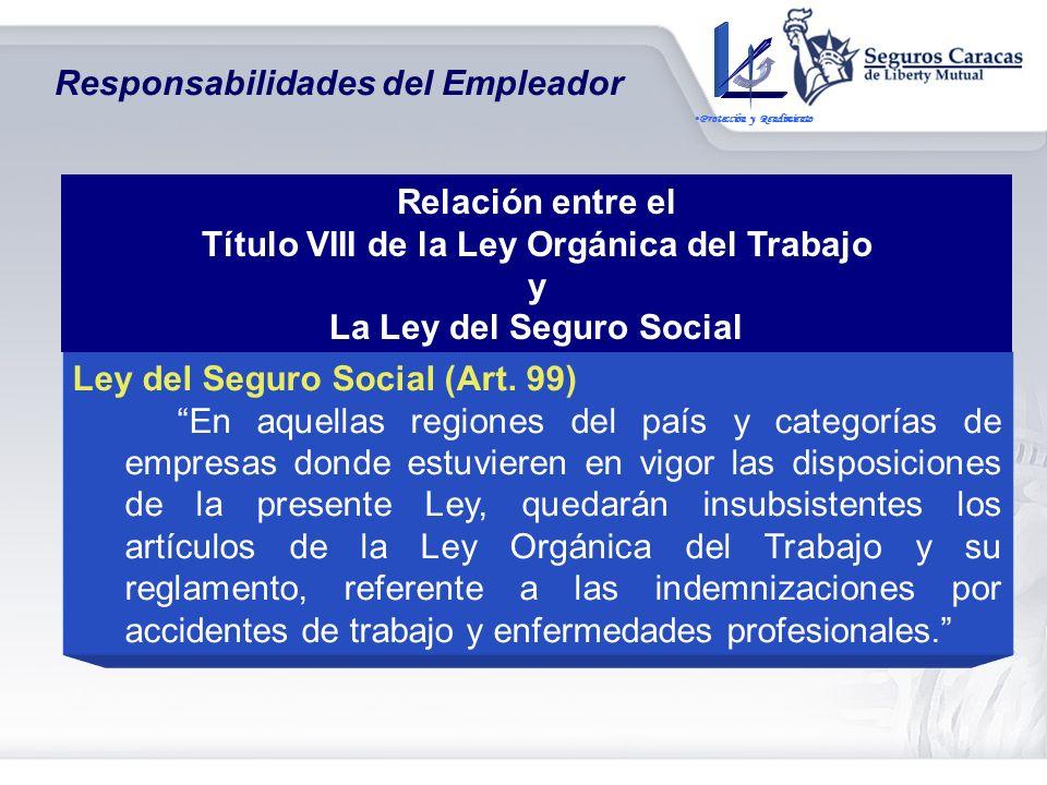 Responsabilidades del Empleador Ley Orgánica del Sistema de Seguridad Social Art. 130.-... La rectoría del Sistema de Seguridad Social propondrá la de
