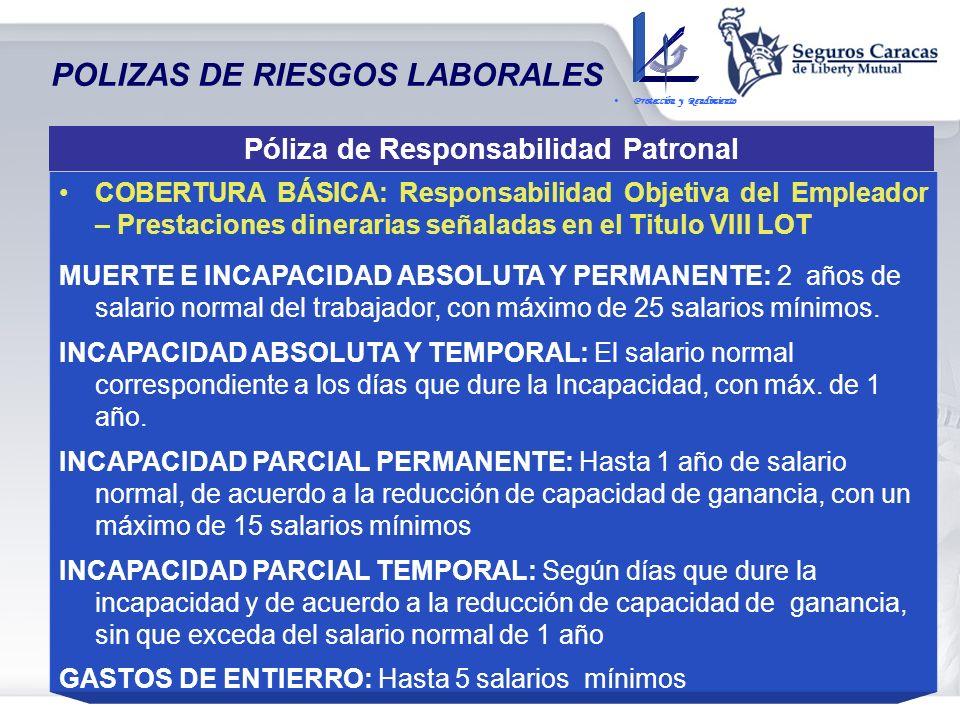 Póliza de Responsabilidad Patronal POLIZAS DE RIESGOS LABORALES Protección y Rendimiento