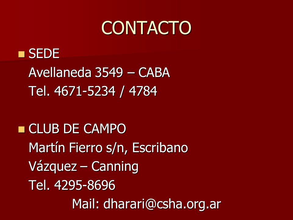 CONTACTO SEDE SEDE Avellaneda 3549 – CABA Tel. 4671-5234 / 4784 CLUB DE CAMPO CLUB DE CAMPO Martín Fierro s/n, Escribano Vázquez – Canning Tel. 4295-8
