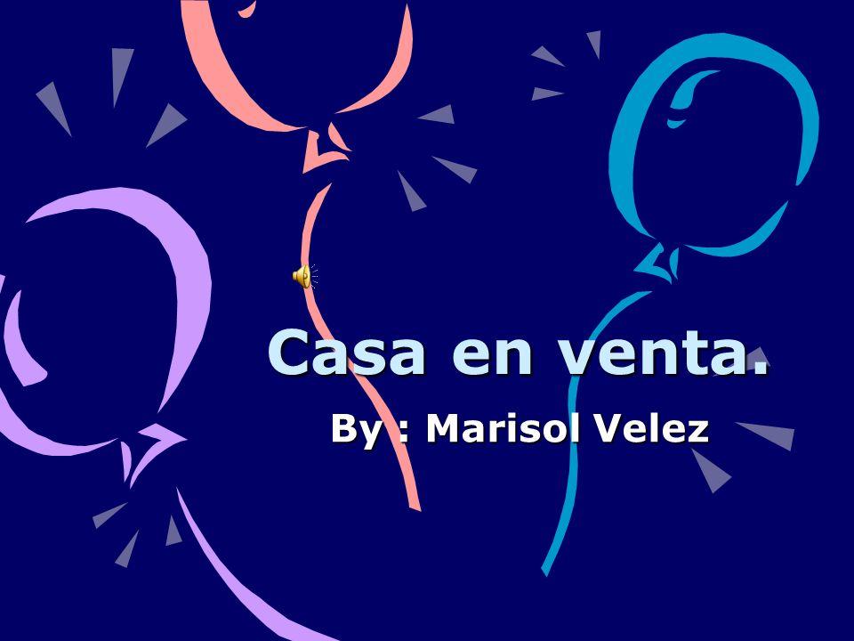 Casa en venta. By : Marisol Velez