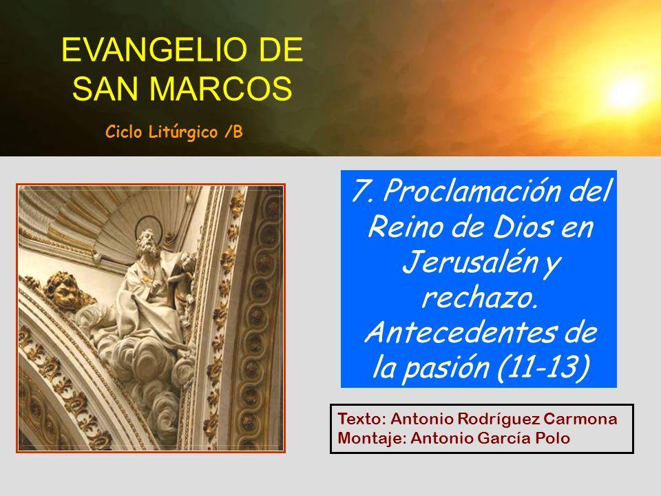 Texto: Antonio Rodríguez Carmona Montaje: Antonio García Polo EVANGELIO DE SAN MARCOS 7.