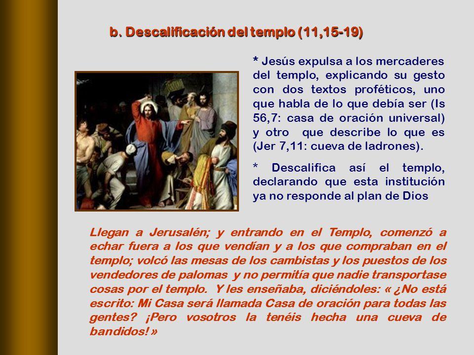 * Jesús expulsa a los mercaderes del templo, explicando su gesto con dos textos proféticos, uno que habla de lo que debía ser (Is 56,7: casa de oración universal) y otro que describe lo que es (Jer 7,11: cueva de ladrones).