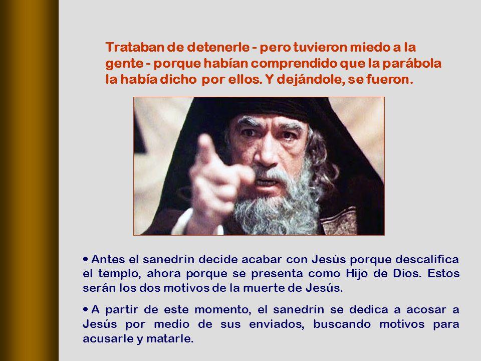 Antes el sanedrín decide acabar con Jesús porque descalifica el templo, ahora porque se presenta como Hijo de Dios.
