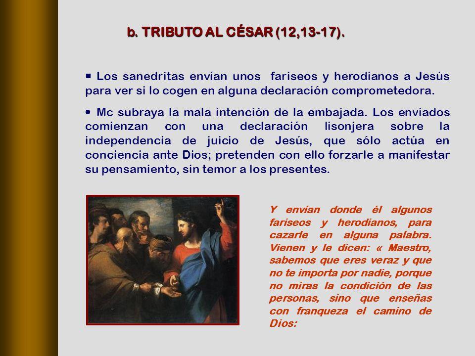 Los sanedritas envían unos fariseos y herodianos a Jesús para ver si lo cogen en alguna declaración comprometedora.