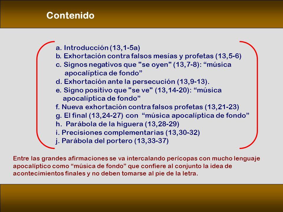 a.Introducción (13,1 5a) b. Exhortación contra falsos mesías y profetas (13,5 6) c.