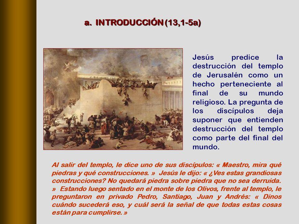 Jesús predice la destrucción del templo de Jerusalén como un hecho perteneciente al final de su mundo religioso.
