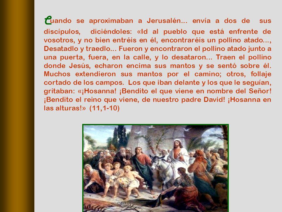 C uando se aproximaban a Jerusalén...