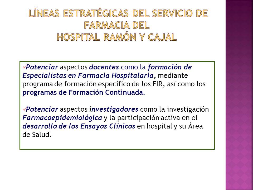 Potenciar aspectos docentes como la formación de Especialistas en Farmacia Hospitalaria, mediante programa de formación específico de los FIR, así com