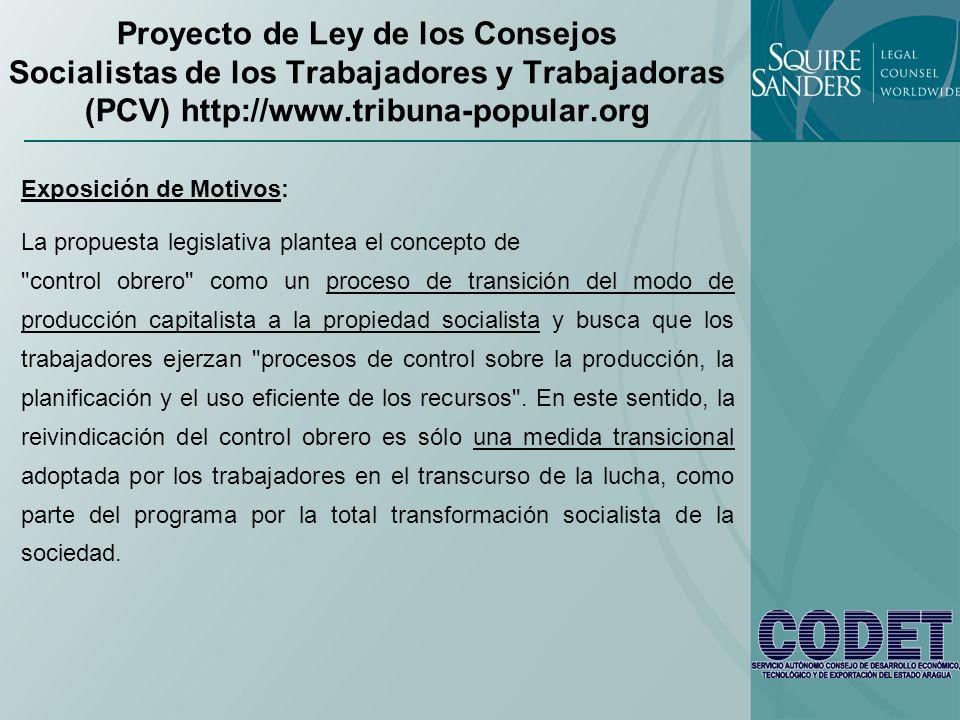 Proyecto de Ley de los Consejos Socialistas de los Trabajadores y Trabajadoras (PCV) http://www.tribuna-popular.org Exposición de Motivos: La propuest