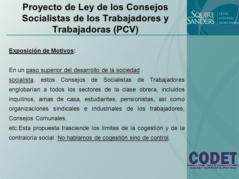 Proyecto de Ley de los Consejos Socialistas de los Trabajadores y Trabajadoras (PCV) Exposición de Motivos: En un paso superior del desarrollo de la s