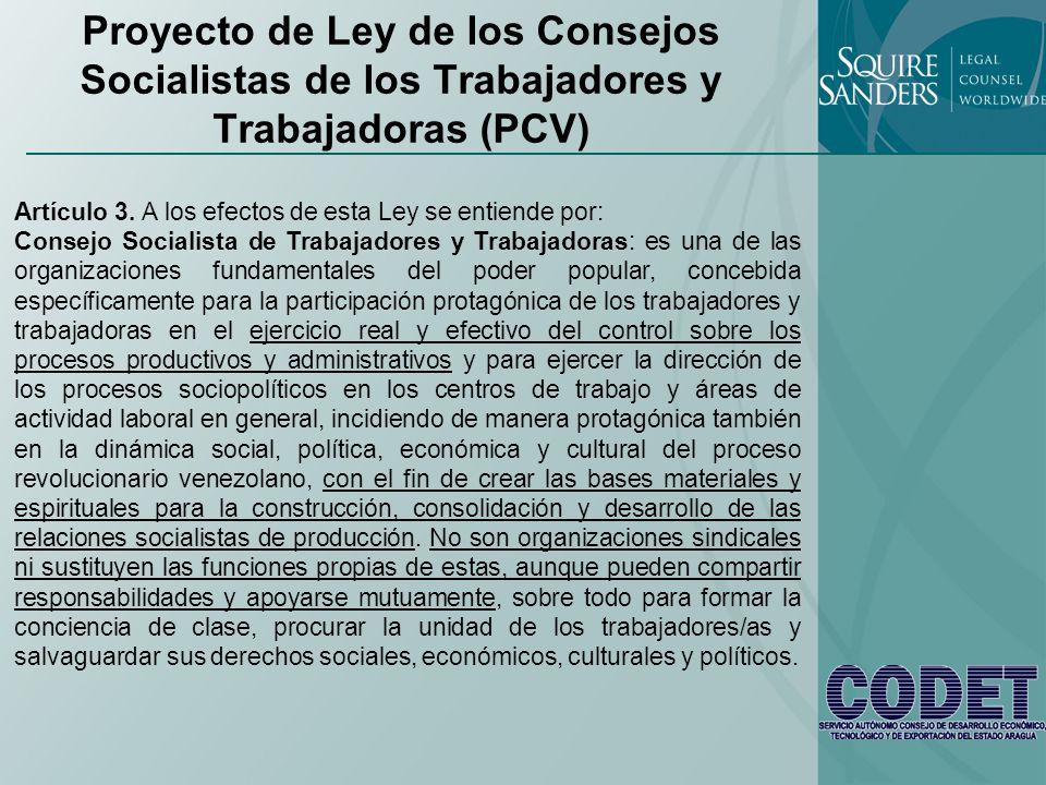 Proyecto de Ley de los Consejos Socialistas de los Trabajadores y Trabajadoras (PCV) Artículo 3. A los efectos de esta Ley se entiende por: Consejo So