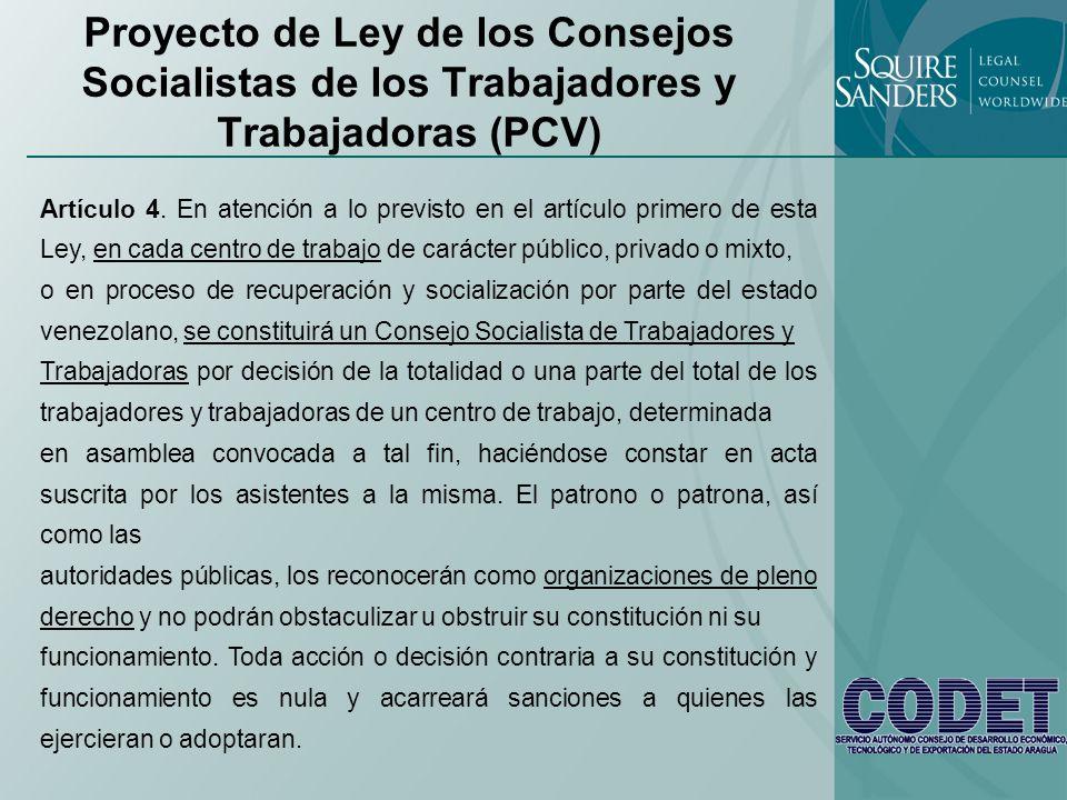 Proyecto de Ley de los Consejos Socialistas de los Trabajadores y Trabajadoras (PCV) Artículo 4. En atención a lo previsto en el artículo primero de e