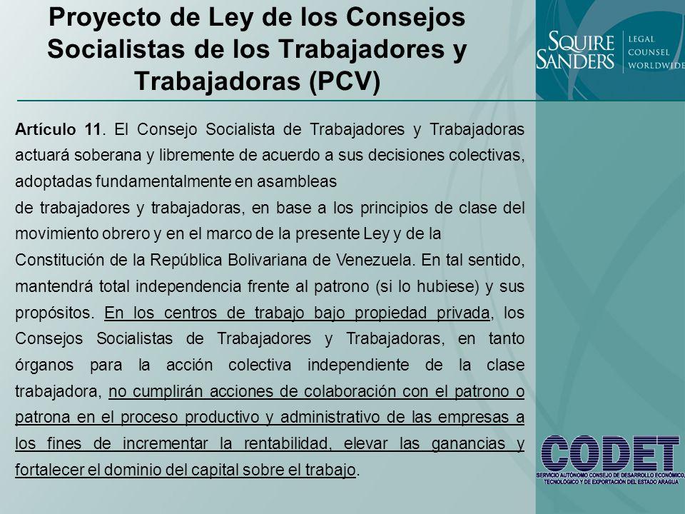 Proyecto de Ley de los Consejos Socialistas de los Trabajadores y Trabajadoras (PCV) Artículo 11. El Consejo Socialista de Trabajadores y Trabajadoras