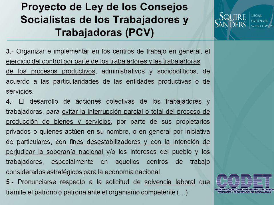 Proyecto de Ley de los Consejos Socialistas de los Trabajadores y Trabajadoras (PCV) 3.- Organizar e implementar en los centros de trabajo en general,