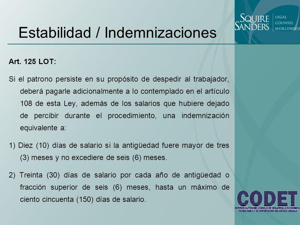 Estabilidad / Indemnizaciones Art. 125 LOT: Si el patrono persiste en su propósito de despedir al trabajador, deberá pagarle adicionalmente a lo conte