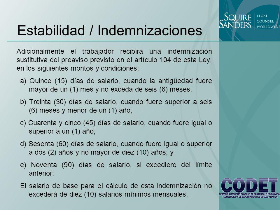 Estabilidad / Indemnizaciones Adicionalmente el trabajador recibirá una indemnización sustitutiva del preaviso previsto en el artículo 104 de esta Ley